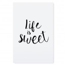 """POSTER """"LIFE IS SWEET"""""""