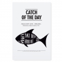"POSTER ""CATCH OF THE DAY"""