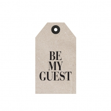"GIFT TAG ""BE MY GUEST"""