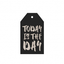 """GIFT TAG """"TODAY IS THE DAY"""""""
