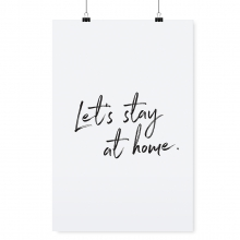 """POSTER """"LET´S STAY AT HOME"""""""