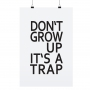 "POSTER ""DONT GROW UP"""