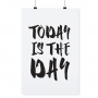 """POSTER """"TODAY IS THE DAY"""""""