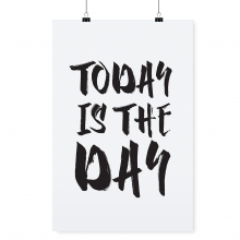 "POSTER ""TODAY IS THE DAY"""
