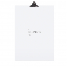 """POSTER """"COMPLETE ME"""""""